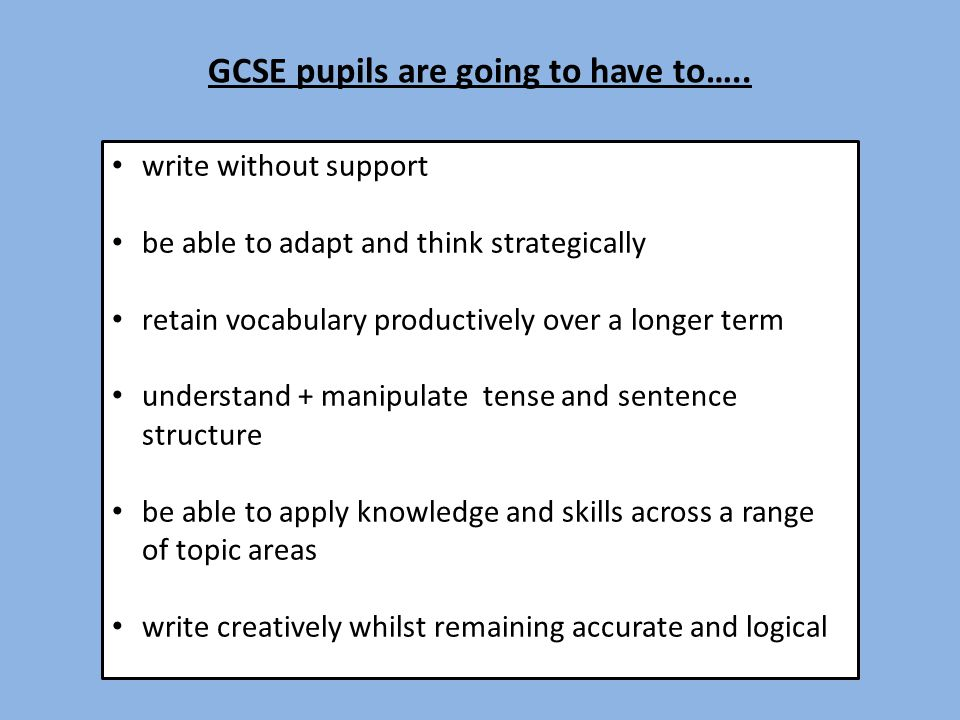 GCSE pupils are going to have to…..