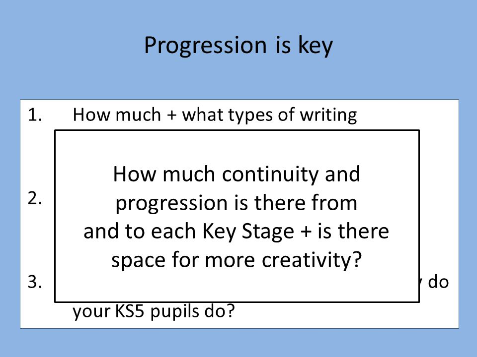 Progression is key How much continuity and progression is there from