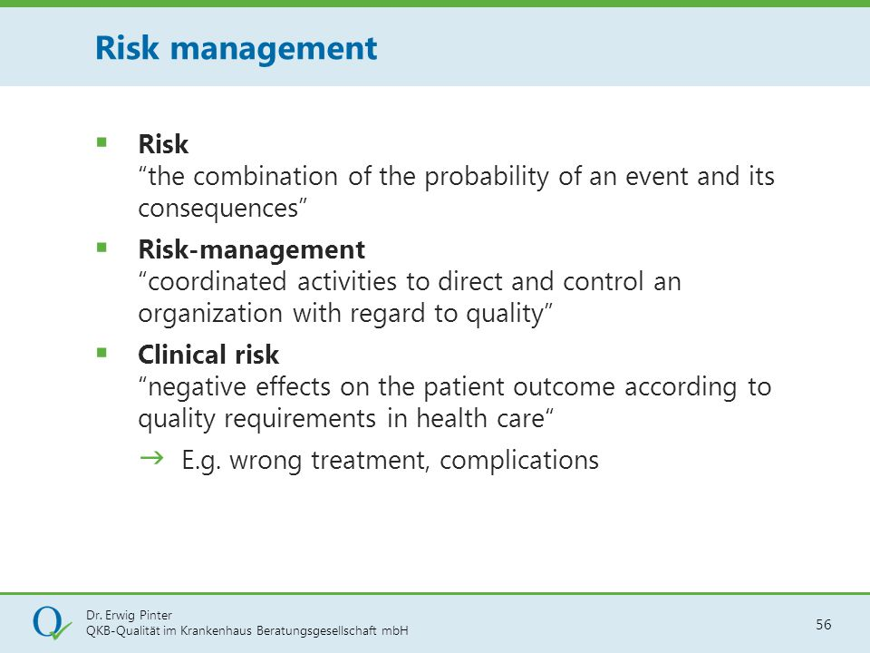 Risk management Risk the combination of the probability of an event and its consequences