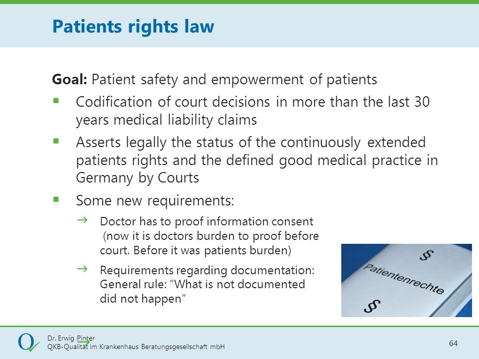 Patients rights law Goal: Patient safety and empowerment of patients