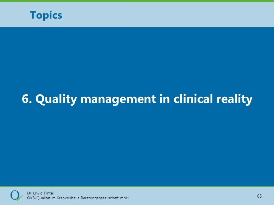 6. Quality management in clinical reality