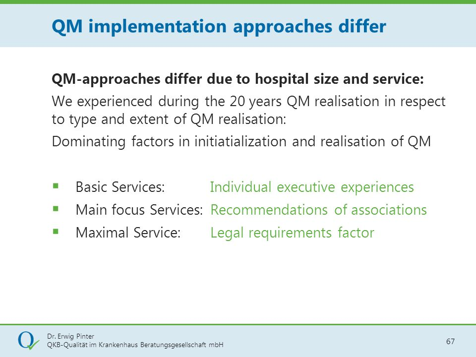 QM implementation approaches differ