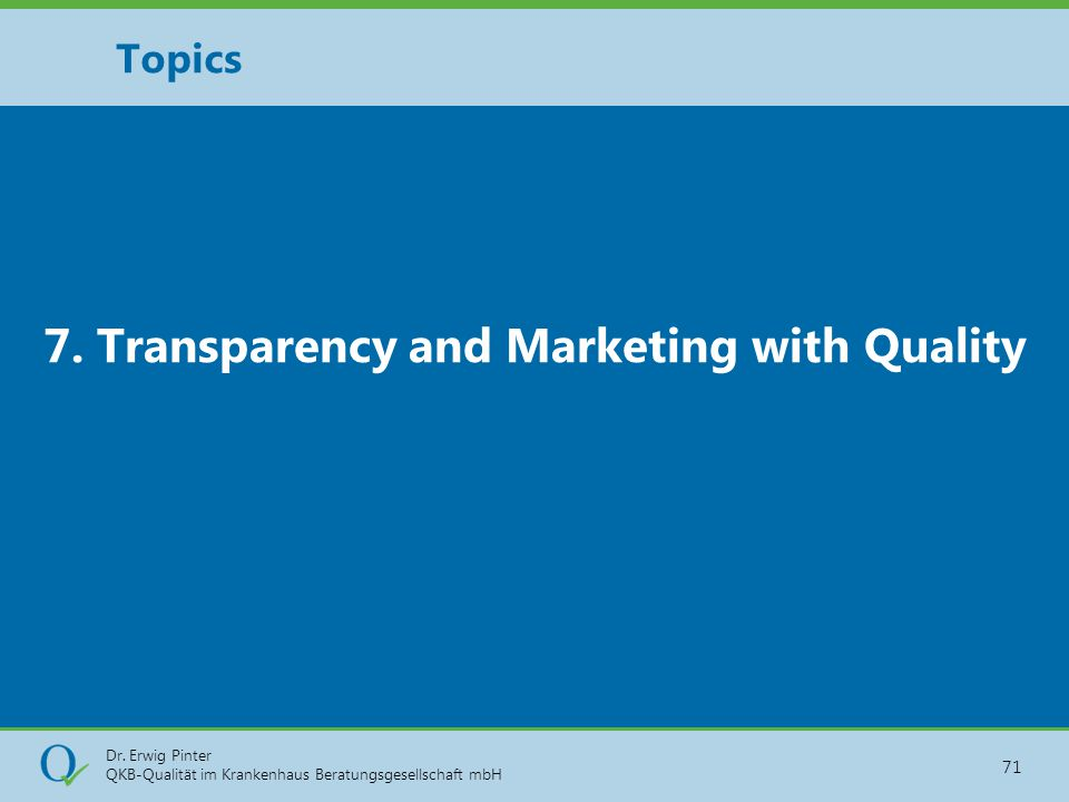 7. Transparency and Marketing with Quality