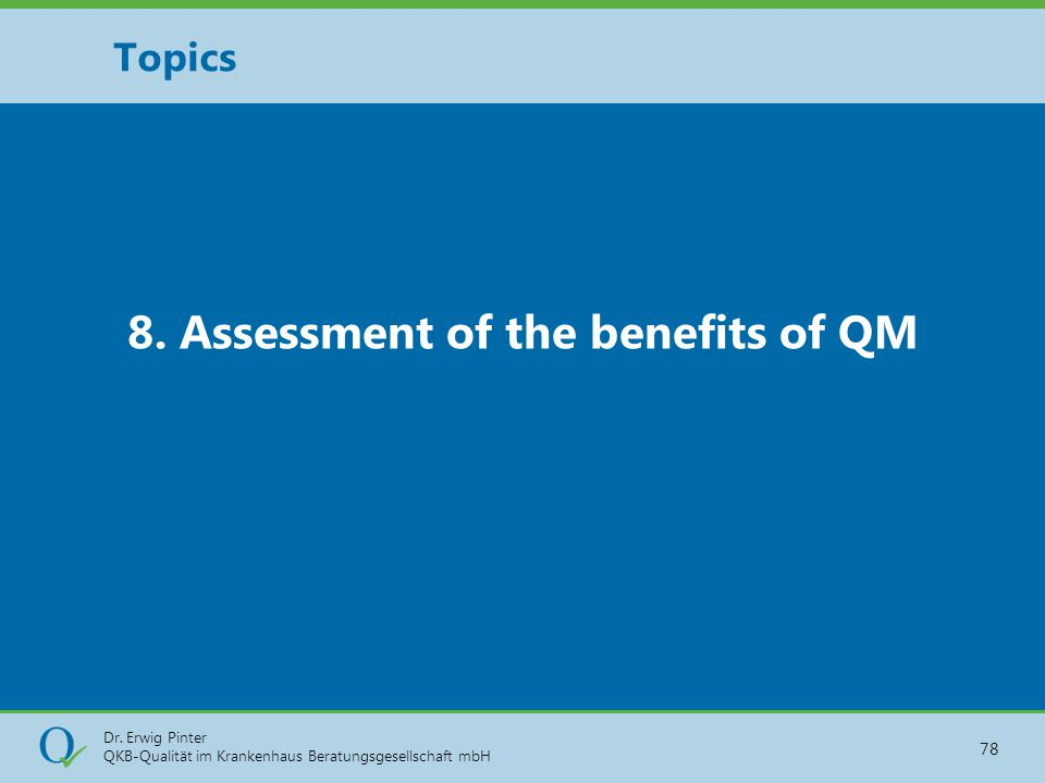 8. Assessment of the benefits of QM