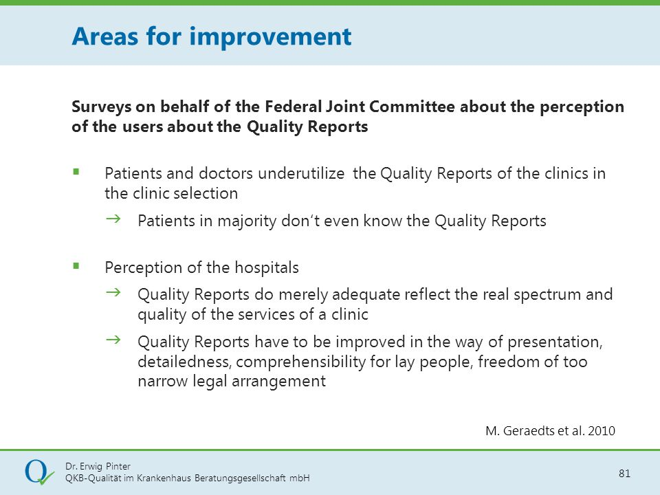 Areas for improvement Surveys on behalf of the Federal Joint Committee about the perception of the users about the Quality Reports.