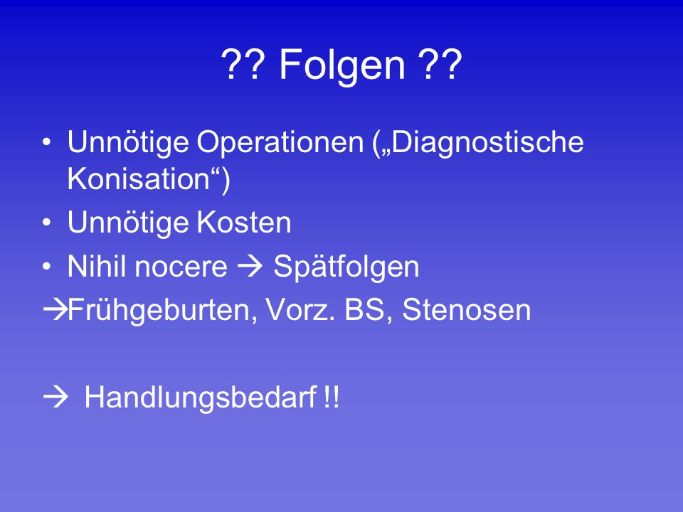 "Folgen Unnötige Operationen (""Diagnostische Konisation )"