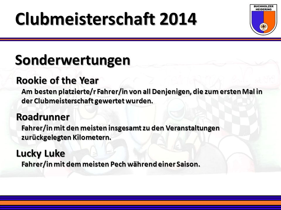 Clubmeisterschaft 2014 Sonderwertungen Rookie of the Year Roadrunner