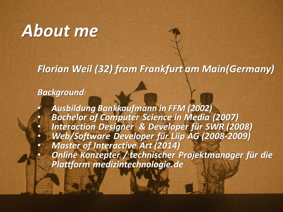 About me Florian Weil (32) from Frankfurt am Main(Germany)