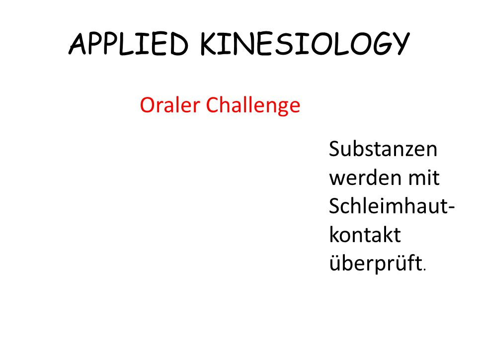 APPLIED KINESIOLOGY Oraler Challenge Substanzen werden mit