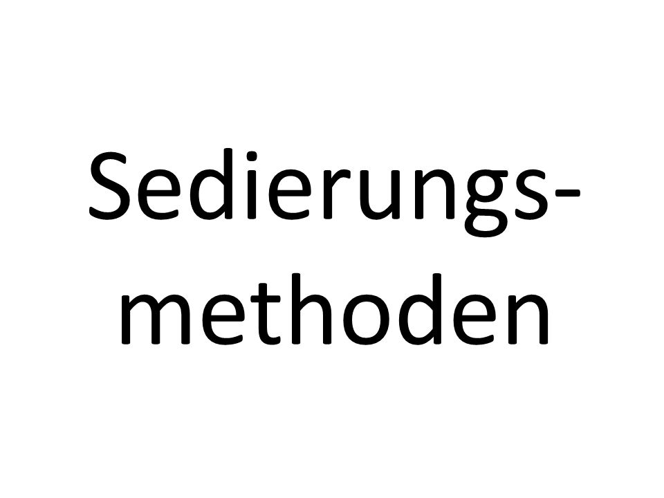 Sedierungs-methoden
