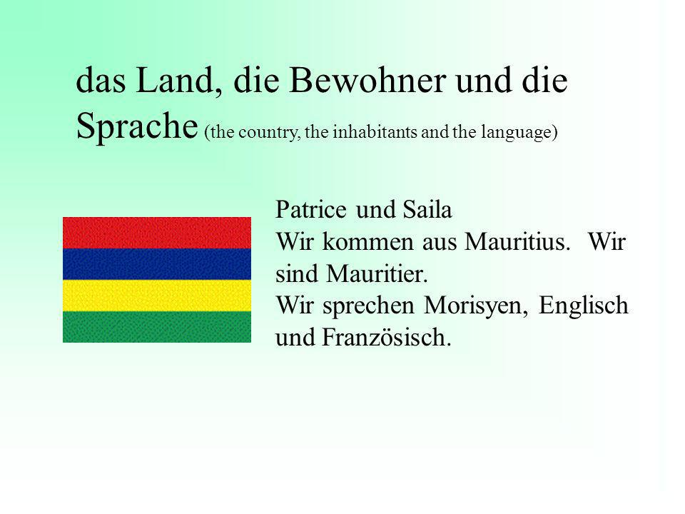 das Land, die Bewohner und die Sprache (the country, the inhabitants and the language)