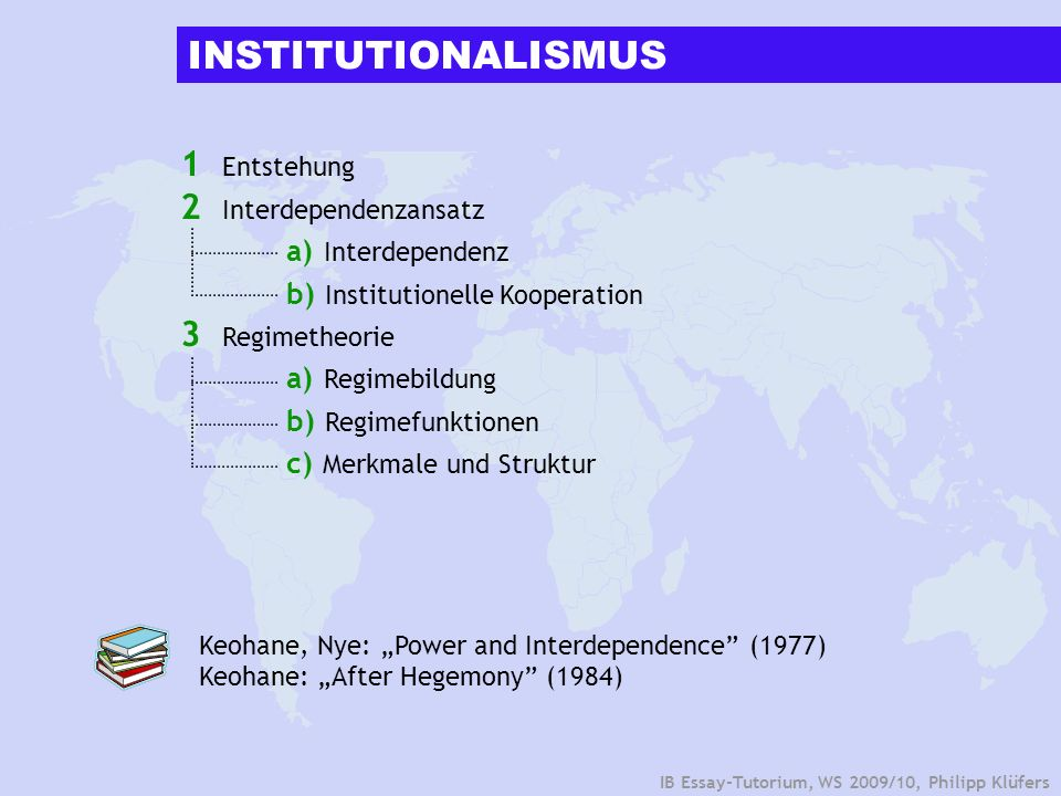 INSTITUTIONALISMUS 1 Entstehung 2 Interdependenzansatz