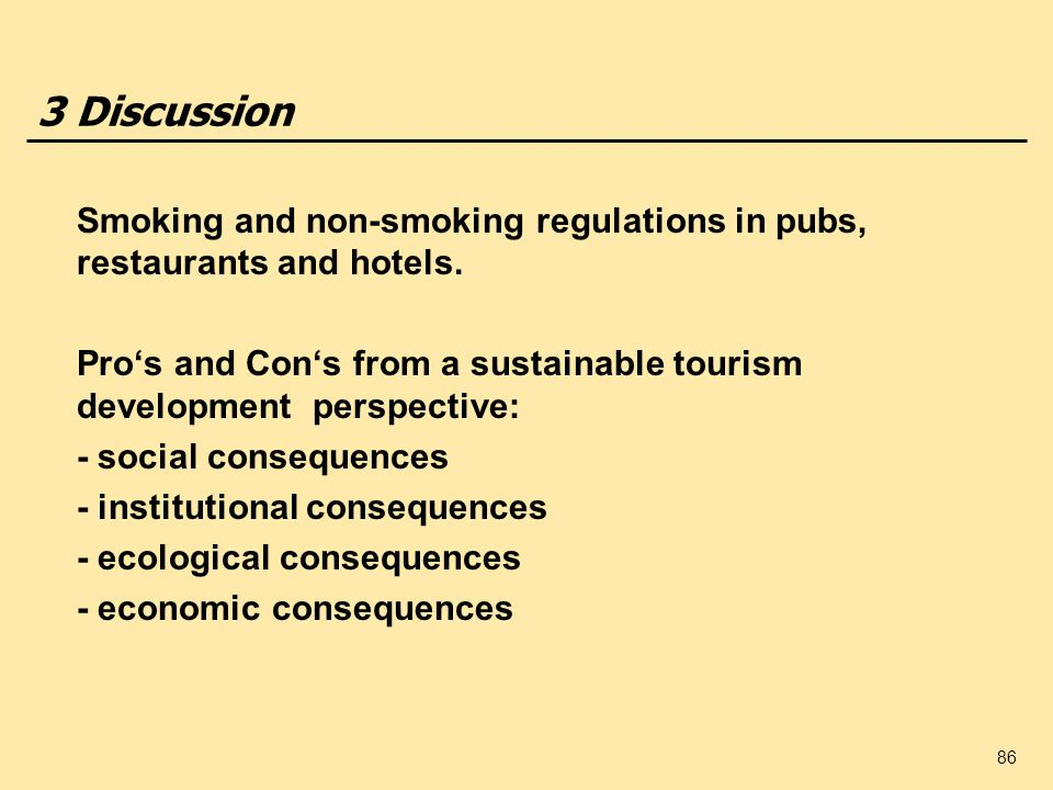 3 Discussion Smoking and non-smoking regulations in pubs, restaurants and hotels.