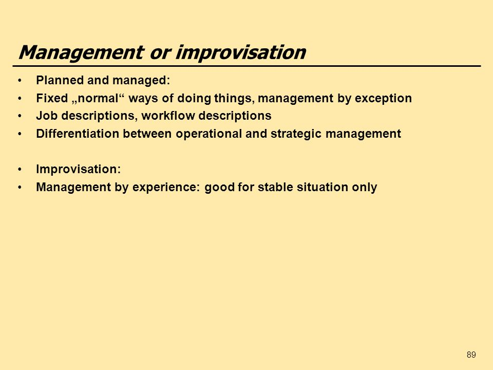 Management or improvisation