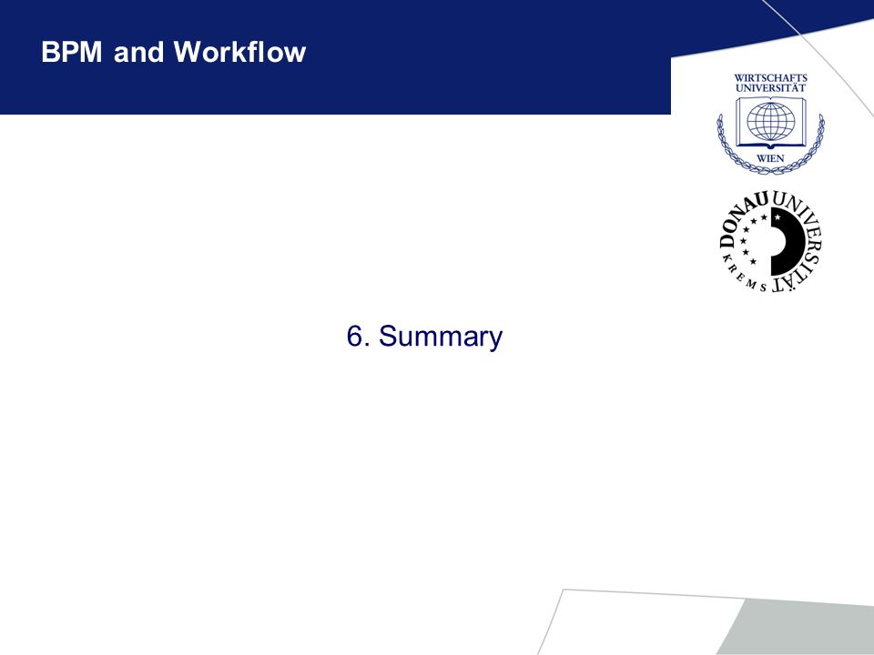 BPM and Workflow 6. Summary