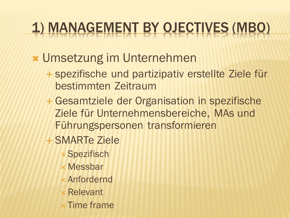 1) Management by Ojectives (MBO)