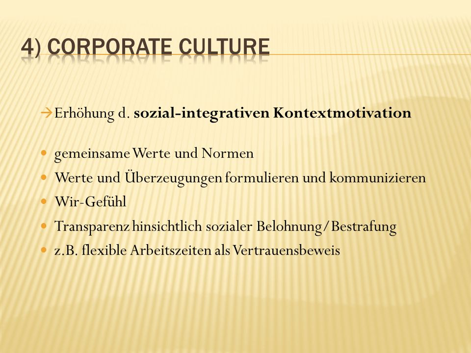 4) Corporate Culture Erhöhung d. sozial-integrativen Kontextmotivation