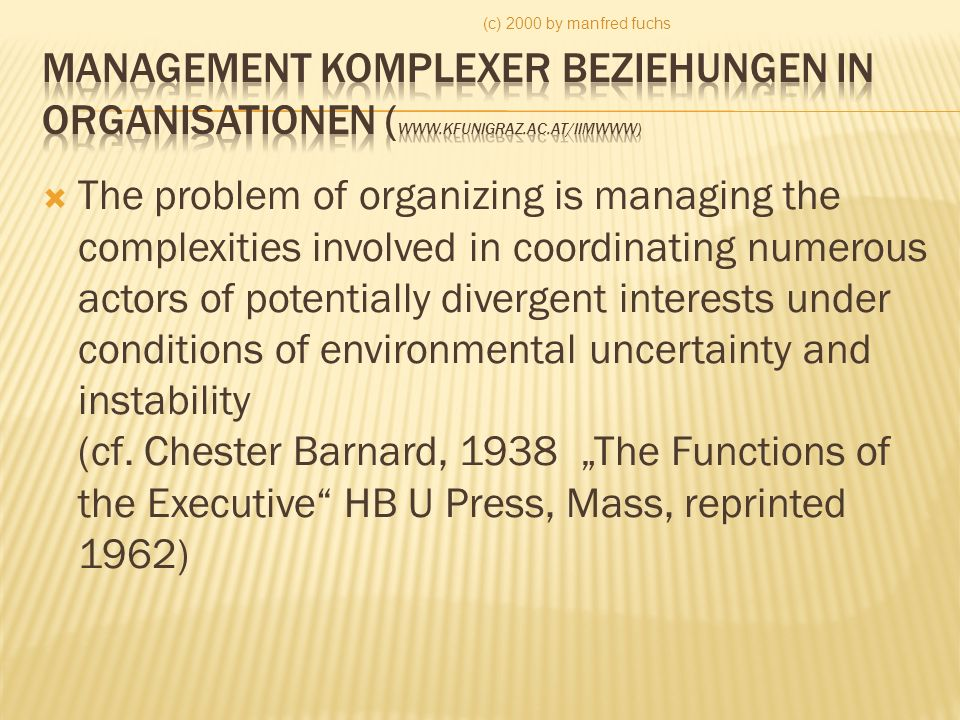 (c) 2000 by manfred fuchs Management komplexer Beziehungen in Organisationen (