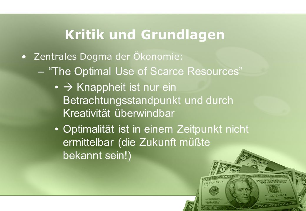 Kritik und Grundlagen The Optimal Use of Scarce Resources