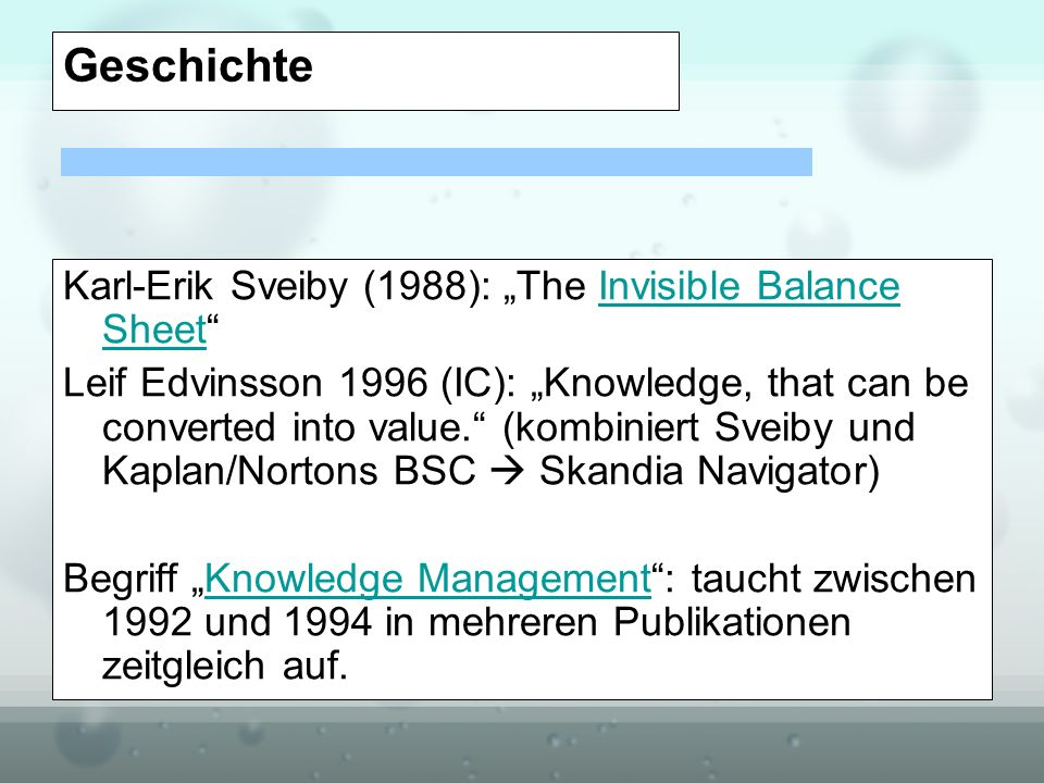 "Geschichte Karl-Erik Sveiby (1988): ""The Invisible Balance Sheet"