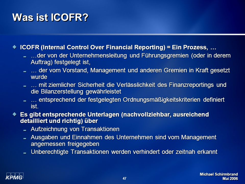 Was ist ICOFR ICOFR (Internal Control Over Financial Reporting) = Ein Prozess, …