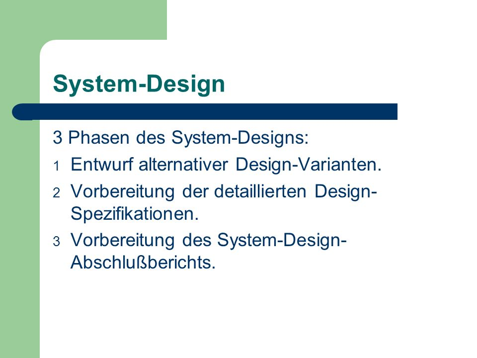 System-Design 3 Phasen des System-Designs: