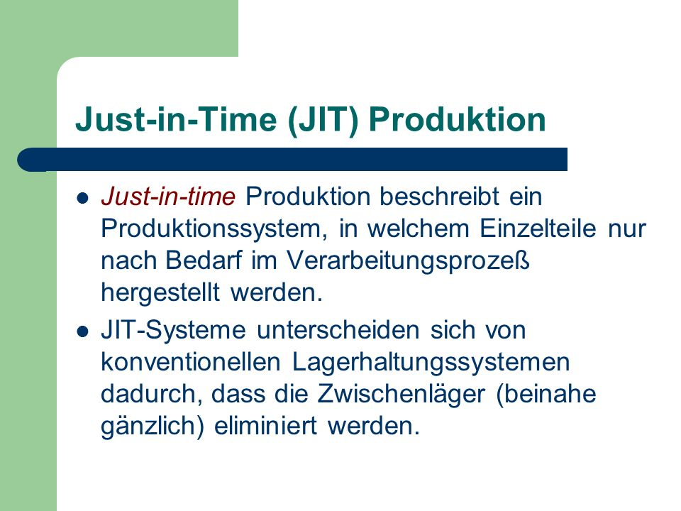 Just-in-Time (JIT) Produktion