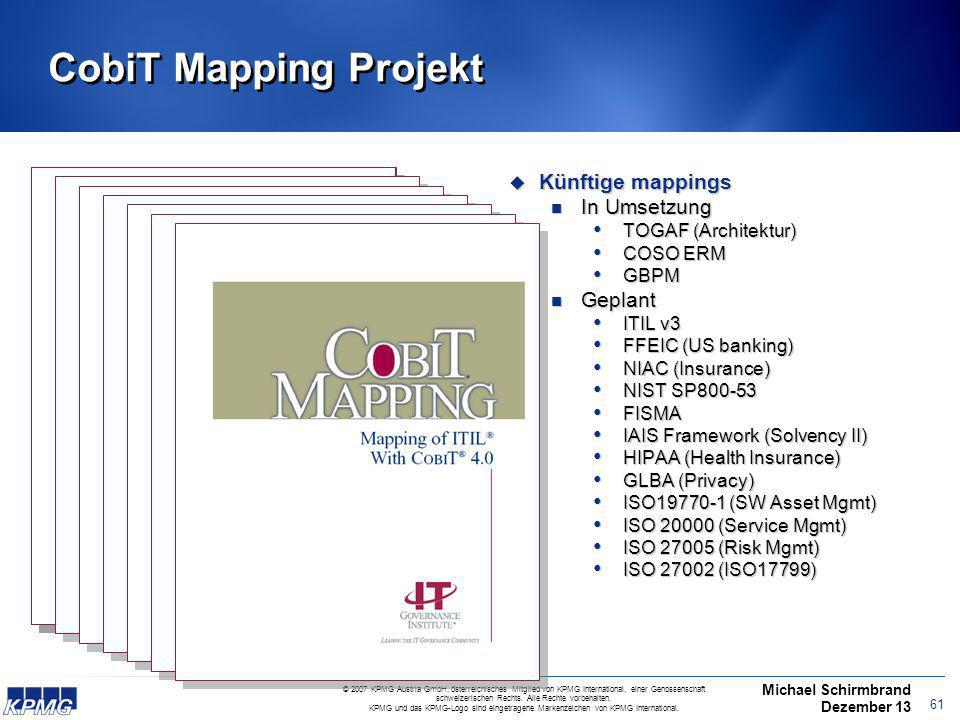 CobiT Mapping Projekt Künftige mappings In Umsetzung Started in 2003