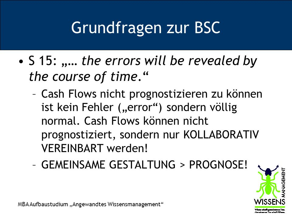 "Grundfragen zur BSC S 15: ""… the errors will be revealed by the course of time."