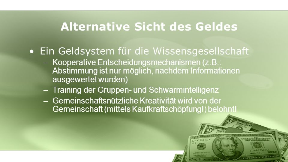 Alternative Sicht des Geldes