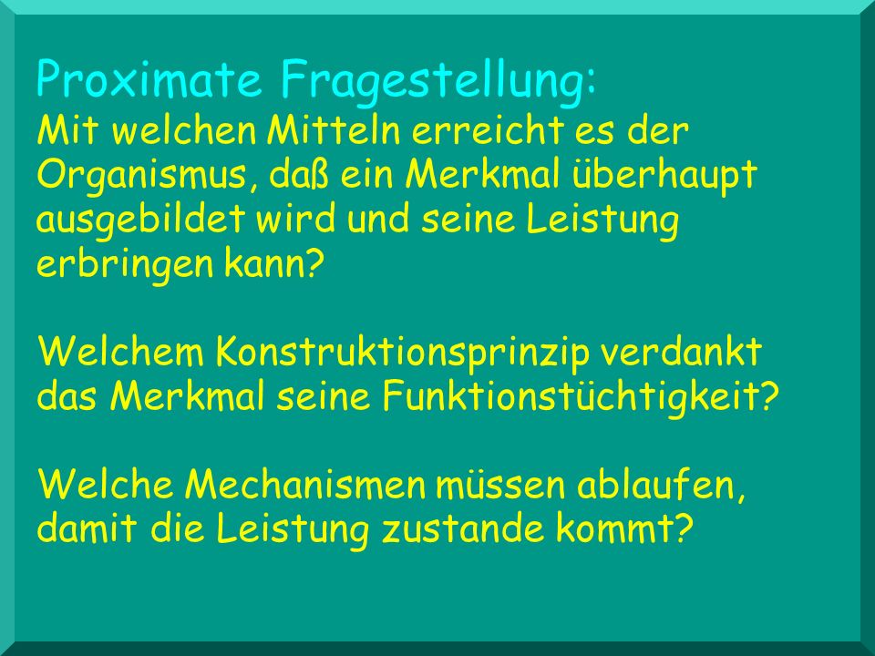 Proximate Fragestellung: