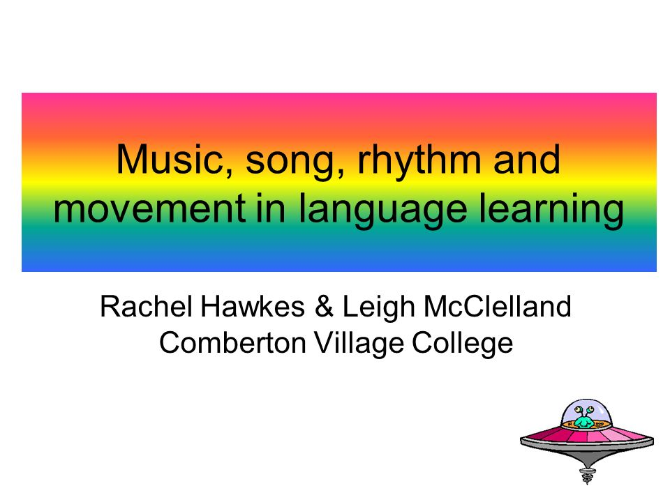 Music, song, rhythm and movement in language learning