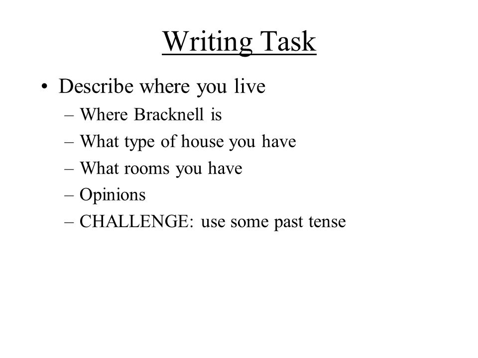Writing Task Describe where you live Where Bracknell is
