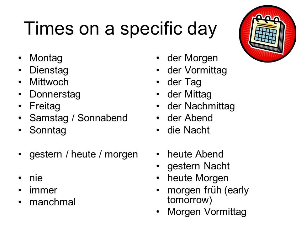 Times on a specific day Montag Dienstag Mittwoch Donnerstag Freitag