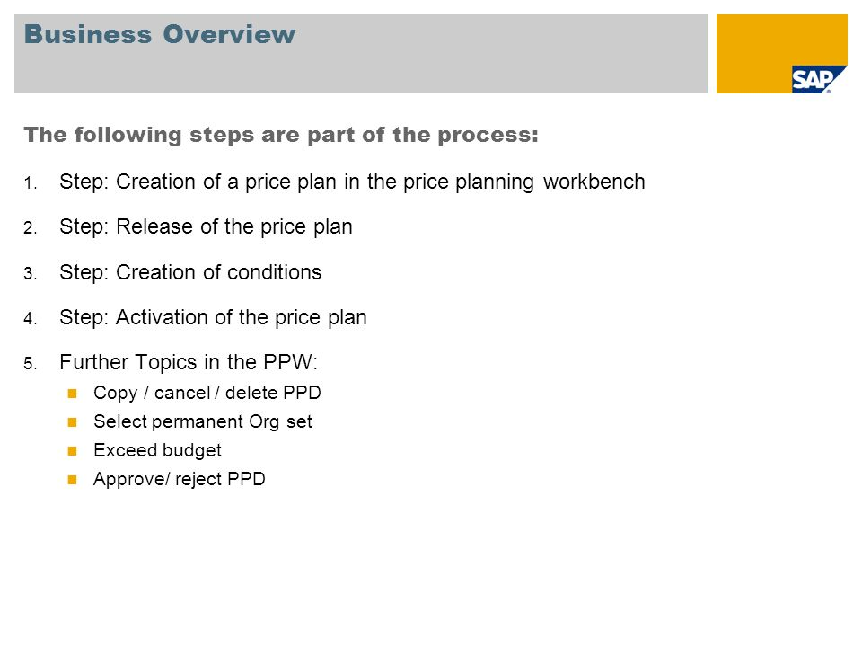 Business Overview The following steps are part of the process: