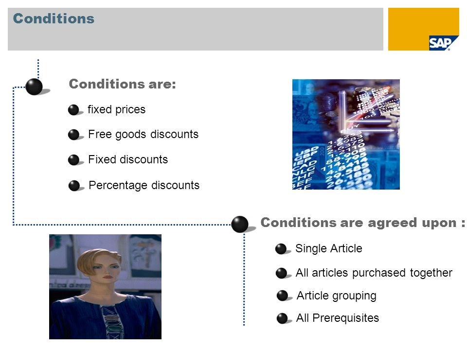 Conditions Conditions are: Conditions are agreed upon : fixed prices