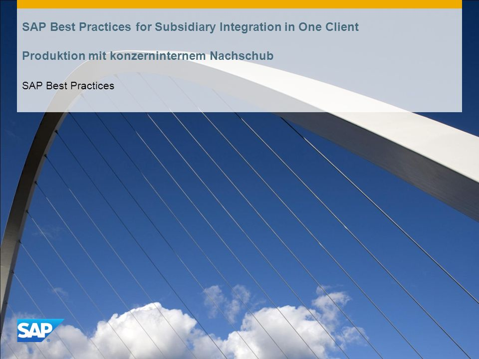 SAP Best Practices for Subsidiary Integration in One Client Produktion mit konzerninternem Nachschub