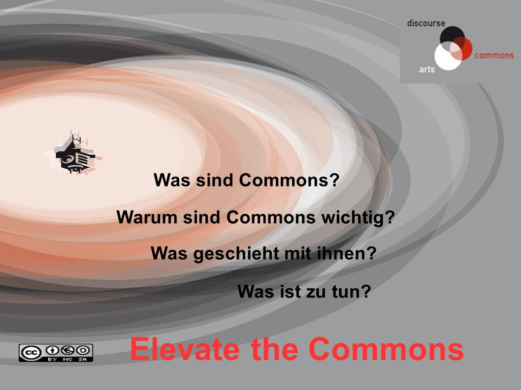 Elevate the Commons Was sind Commons Warum sind Commons wichtig