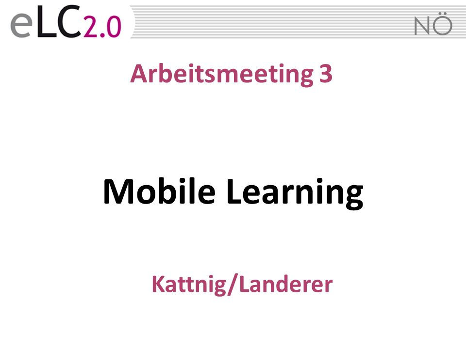 Arbeitsmeeting 3 Mobile Learning Kattnig/Landerer