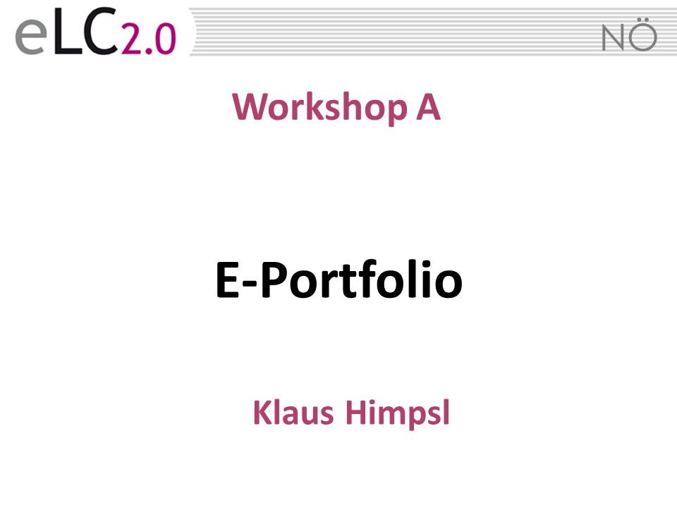 Workshop A E-Portfolio Klaus Himpsl