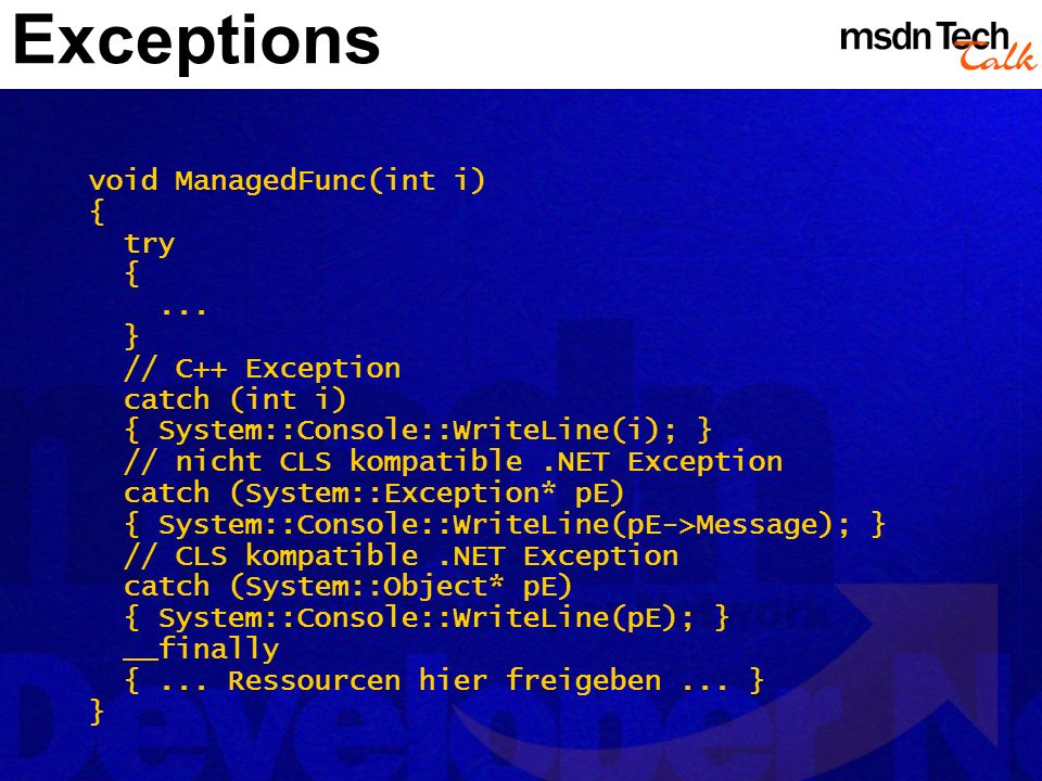Exceptions void ManagedFunc(int i) { try ... } // C++ Exception
