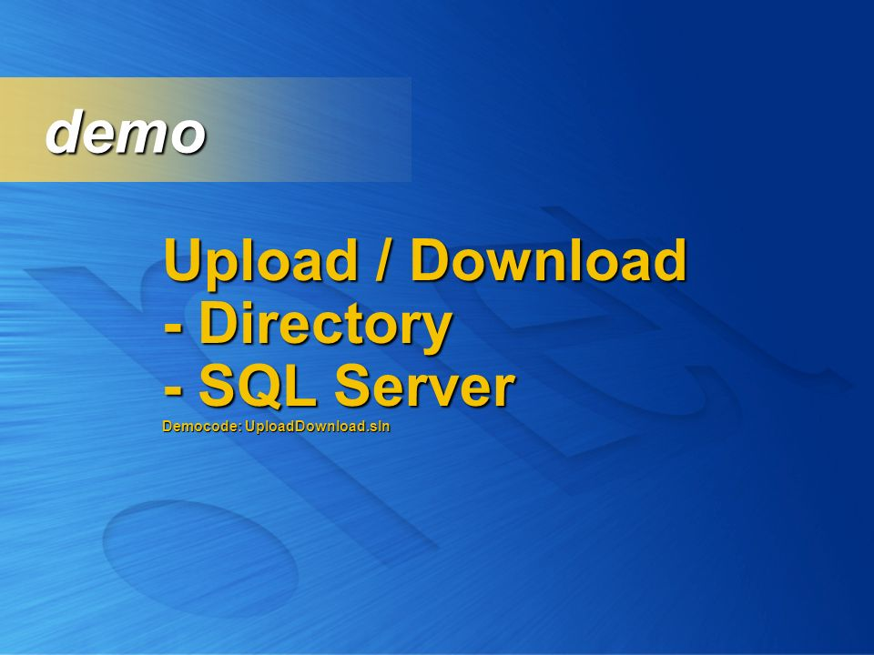 demo Upload / Download - Directory - SQL Server