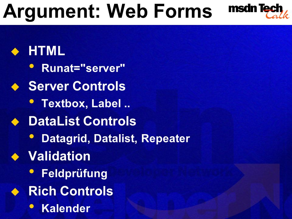 Argument: Web Forms HTML Server Controls DataList Controls Validation