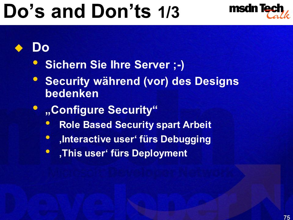 Do's and Don'ts 1/3 Do Sichern Sie Ihre Server ;-)