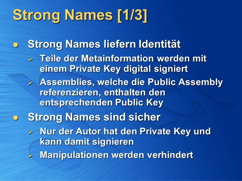 Strong Names [1/3] Strong Names liefern Identität