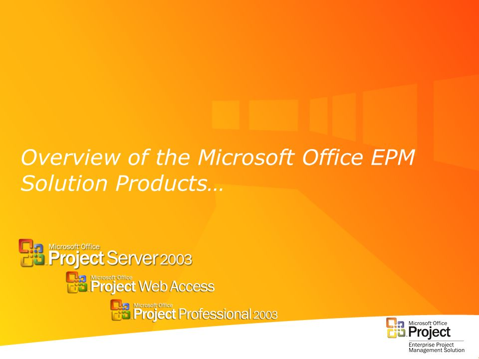 Overview of the Microsoft Office EPM Solution Products…