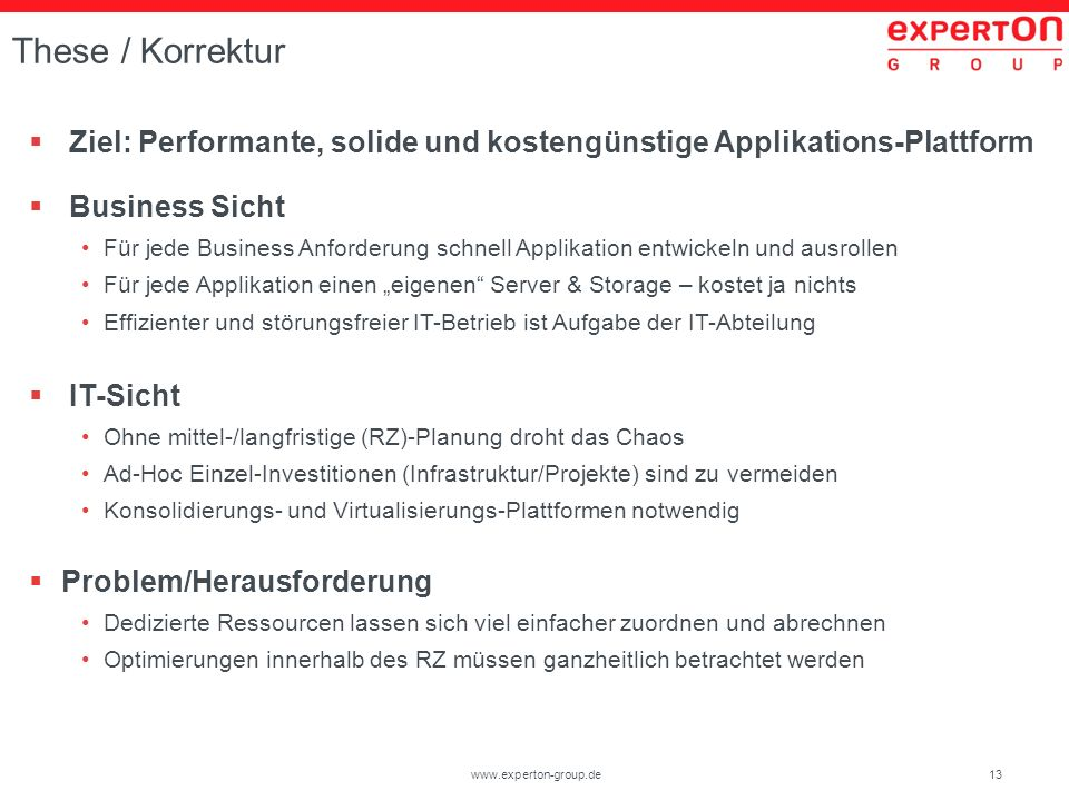 These / Korrektur Ziel: Performante, solide und kostengünstige Applikations-Plattform. Business Sicht.