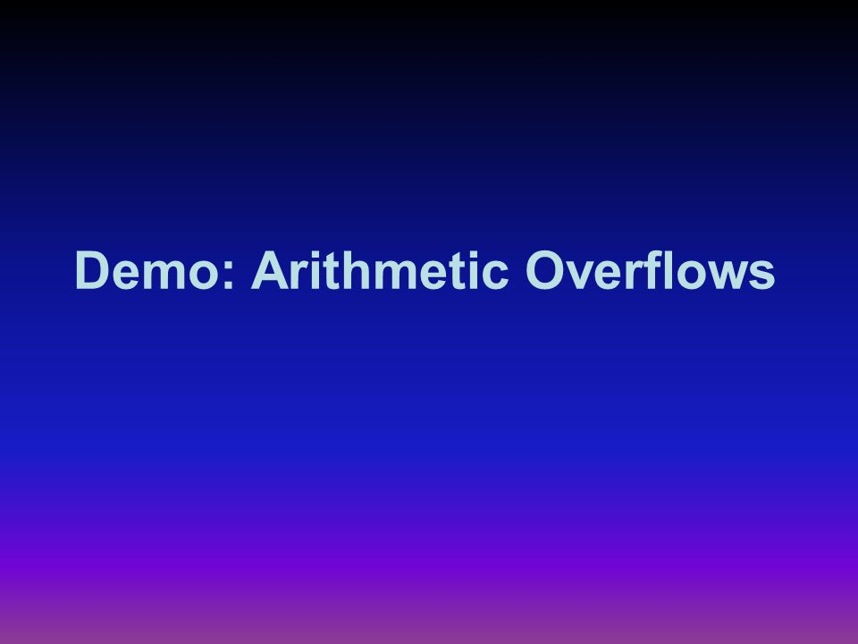 Demo: Arithmetic Overflows