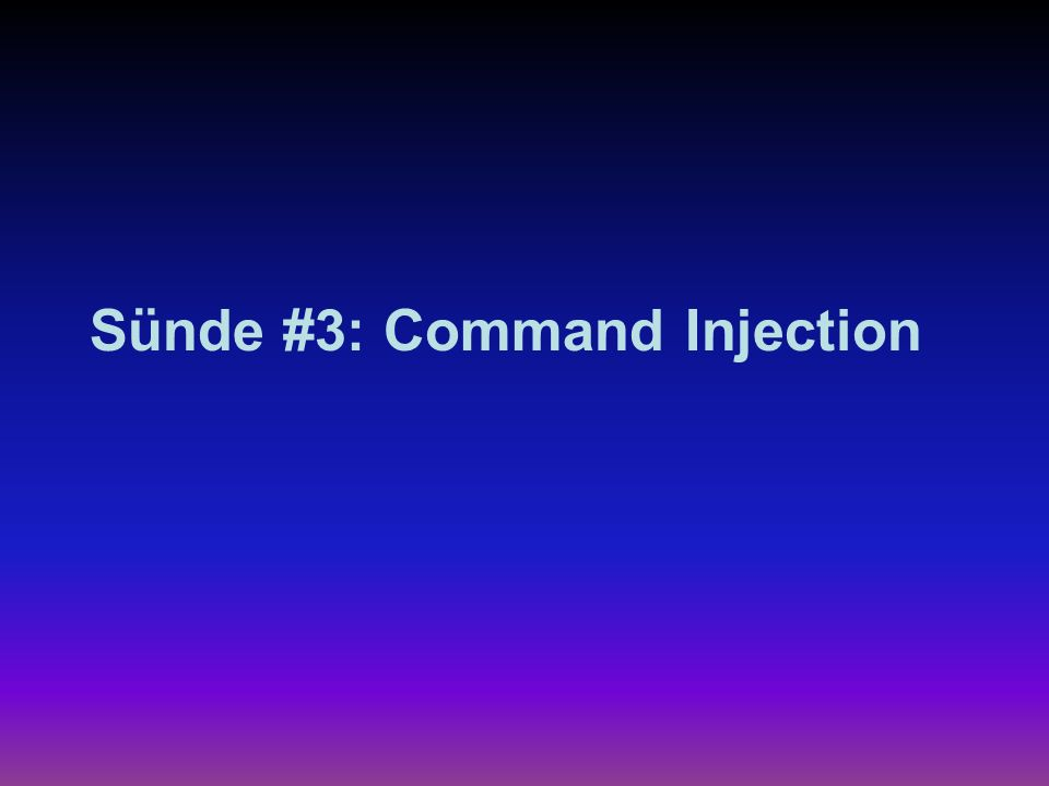 Sünde #3: Command Injection