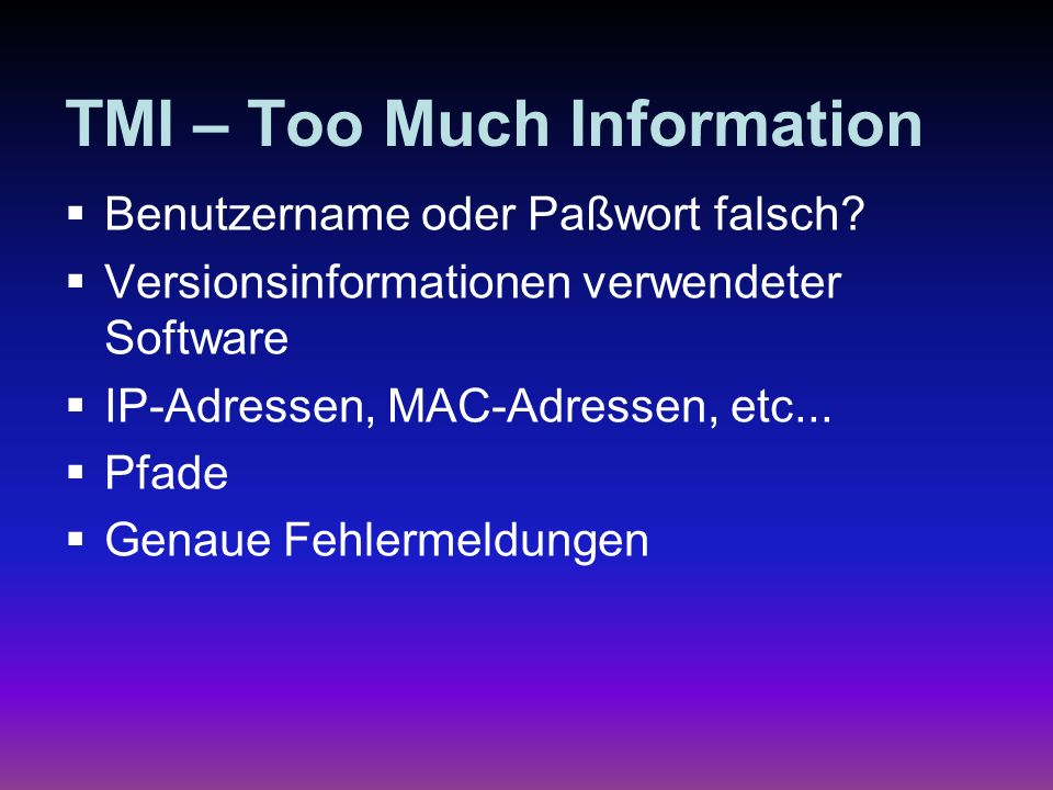 TMI – Too Much Information